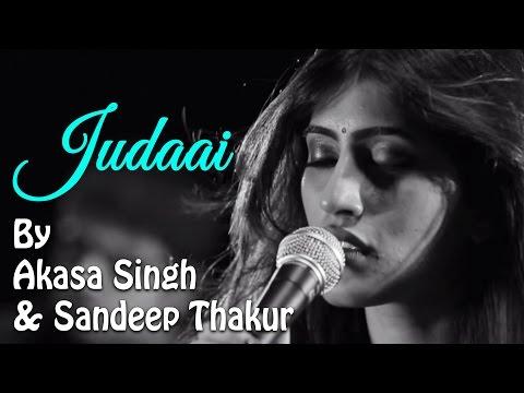 Video Judaai | Being Indian Music Ft. Akasa Singh & Sandeep Thakur | Jai - Parthiv download in MP3, 3GP, MP4, WEBM, AVI, FLV January 2017