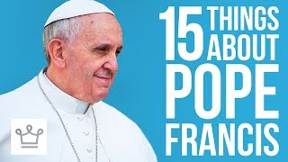 Video 15 Things You Didn't Know About Pope Francis MP3, 3GP, MP4, WEBM, AVI, FLV Juni 2018