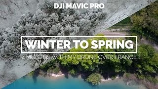 Winter to Spring - 4 Months with my Mavic Pro over France