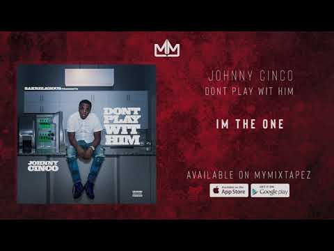 Johnny Cinco - Im The One [Dont Play Wit Him]