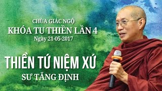 Thiền Tứ Niệm Xứ Kỳ 4 - Sư Tăng Định