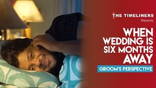 Video When Wedding Is 6 Months Away (Groom's Perspective) | The Timeliners MP3, 3GP, MP4, WEBM, AVI, FLV Januari 2018