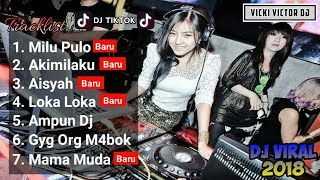 Video Tracklist LAGU DJ TIK TOK TERBARU 2018 | AKIMILAKU | AISYAH | AMPUN DJ | MAMA MUDA🎵 MP3, 3GP, MP4, WEBM, AVI, FLV Oktober 2018