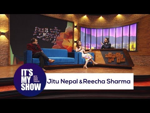 Jitu Nepal & Reecha Sharma | It's my show with Suraj Singh Thakuri | 19 May 2018 (видео)