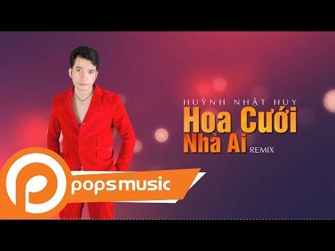 Hoa Cưới Nhà Ai (Remix) | Huỳnh Nhật Huy - Thời lượng: 3 phút, 39 giây.