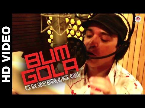 Bum Gola | Altaf Raja, Akashraj & Raj Mittal