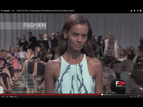 """LOUIS VUITTON "" Cruise Collection 2015 Montecarlo Full Show HD by Fashion Channel"