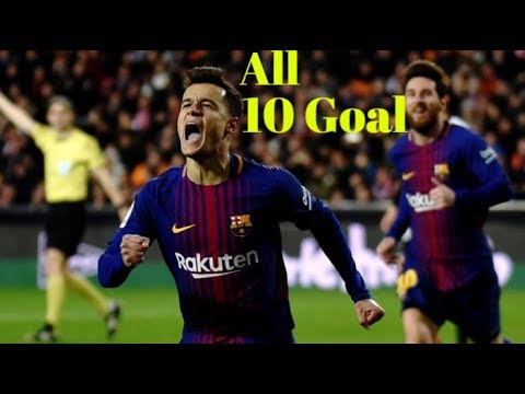 Philippe Coutinho All 10 Goals For Barcelona - English Commentary 2017/2018 HD