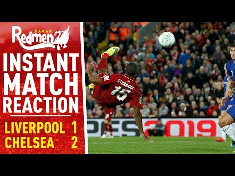 Liverpool v Chelsea 1-2   Instant Match Reaction