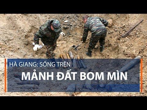 Hà Giang: Sống trên mảnh đất bom mìn | VTC1 - Thời lượng: 3 phút, 5 giây.