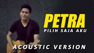 Video Petra Sihombing -  Pilih Saja Aku (Accoustic Version) MP3, 3GP, MP4, WEBM, AVI, FLV Desember 2017