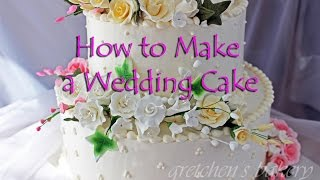 How to Make a Wedding Cake by Gretchen's Bakery
