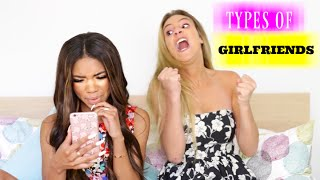 Types of Girlfriends!! by Teala Dunn