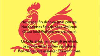 Li Tchant des Walons (Le chant des Wallons in French; The Song of the Walloons in English) is the anthem of Wallonia. The original words, written in Walloon as ...