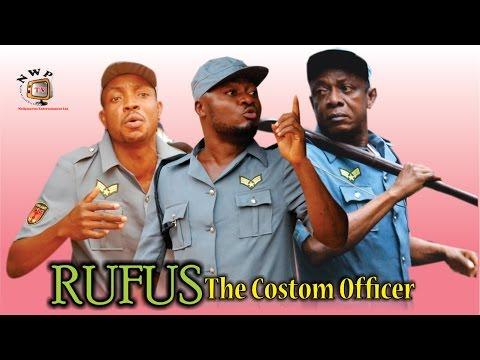 Rufus the Custom Officer 2   - 2015 Latest Nigerian Nollywood Movie