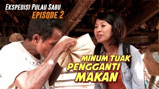 Video Minum Tuak Pengganti Makan | Ekspedisi Pulau Sabu (2) MP3, 3GP, MP4, WEBM, AVI, FLV November 2018