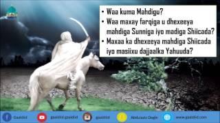 Video Waa kuma Mahdigu? Maxaase ka dhexeeya Mahdiga Shiicada iyo Masiixu Dajjaalka Yahuuda? MP3, 3GP, MP4, WEBM, AVI, FLV Juni 2018