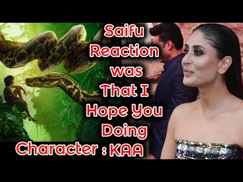 Kareena Kapoor Khan Husband Saif Reaction for Her Character in MOWGLI