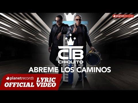 Letras Ábreme Los Caminos Chiquito Team Band