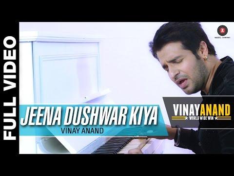 Jeena Dushwar Kiya - Vinay Anand World Wide Win |