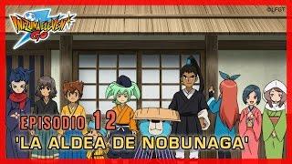 Inazuma Eleven Go Chrono Stones  Episodio 12 español �La aldea de Nobunaga