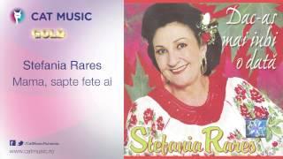 Stefania Rares - Mama, sapte fete ai