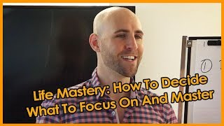 Join Life Mastery Accelerator:http://lifemasteryaccelerator.com/In this video, I share with you how to decide what to focus on and master. Like many entrepreneurs, when I first started growing my business, I made a lot of mistakes, which was a great learning experience for me. The beauty of mistakes is that they clarify what it is that we really want and how we want to live our lives. A clear sense of purpose allows you to focus your efforts on what matters most. If you want to achieve life mastery, you need to fall in love with the process of it. It requires that you are committed, disciplined, hardworking, and most of all, passionate.At the end of the day, I believe that the determining factor for how to decide what to focus on and master in your life is to live in accordance with your vision and purpose. If you don't wake up every day feeling a sense of excitement and vitality for the day ahead, it's time to make a change. Find out what it is that makes you come alive and then devote all of your energy to it. When you do so, life mastery becomes yours for the taking.★☆★ VIEW THE BLOG POST: ★☆★http://projectlifemastery.com/life-mastery/★☆★ SUBSCRIBE TO ME ON YOUTUBE: ★☆★Subscribe ► http://projectlifemastery.com/youtube★☆★ FOLLOW ME BELOW: ★☆★Blog ► http://www.projectlifemastery.comTwitter ► http://www.projectlifemastery.com/twitterTwitter ► http://www.twitter.com/stefanjames23Facebook ► http://www.projectlifemastery.com/facebookFacebook ► http://www.facebook.com/stefanjames23Instagram ► http://projectlifemastery.com/instagramInstagram ► http://www.instagram.com/stefanjames23Snapchat ► http://projectlifemastery.com/snapchatPeriscope ► http://projectlifemastery.com/periscopeiTunes Podcast ► http://www.projectlifemastery.com/itunes★☆★ MY PRODUCTS & COURSES: ★☆★Life Mastery Accelerator ► http://www.lifemasteryaccelerator.comOnline Business Mastery Accelerator ► http://www.onlinebusinessmasteryaccelerator.comMorning Ritual Mastery ► http://www.morningritualmastery.comAffiliate Marketing Mastery ► http://www.affiliatemarketingmastery.comKindle Money Mastery ► http://www.kmoneymastery.com24 Hour Book Program ► http://www.24hourbook.comKindle Optimizer ► http://www.koptimizer.com★☆★ MERCHANDISE: ★☆★Mastery Apparel ► http://www.masteryapparel.com★☆★ RECOMMENDED RESOURCES: ★☆★http://www.projectlifemastery.com/resourcesIf you found this video valuable, give it a like.If you know someone who needs to see it, share it.Leave a comment below with your thoughts.Add it to a playlist if you want to watch it later.
