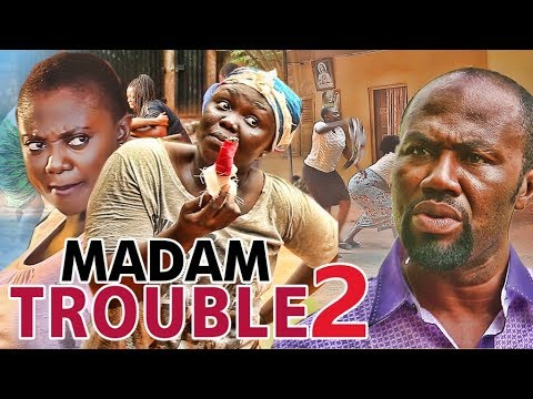 MADAM TROUBLE 2 - LATEST 2017 NIGERIAN NOLLYWOOD MOVIES   YOUTUBE MOVIES