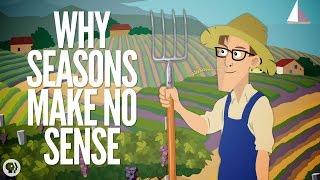 Why Seasons Make No Sense