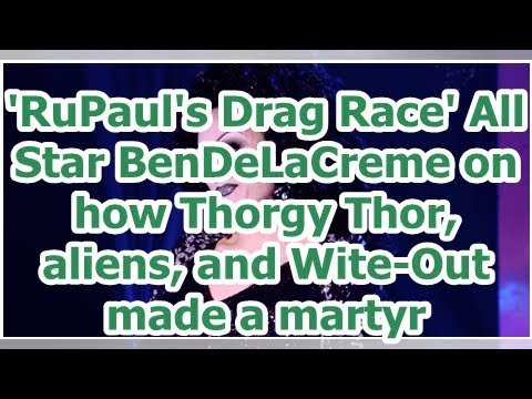 'RuPaul's Drag Race' All Star BenDeLaCreme on how Thorgy Thor, aliens, and Wite-Out made a martyr