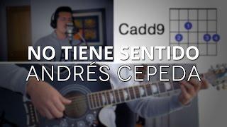 No Tiene Sentido Andrés Cepeda Tutorial Cover Acordes [Mauro Martinez]