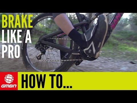 How To Brake Like A Pro Mountain Biker (видео)