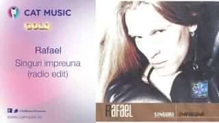 Rafael - Singuri impreuna (radio edit)