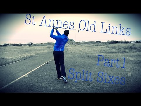 St Annes Old Links Split Sixes Match Pt 1