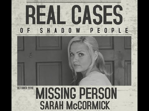 Real Cases of Shadow People - The Sarah McCormick Story