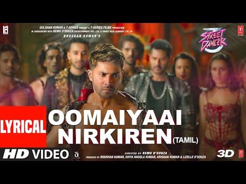 Oomaiyaai Nirkiren Lyrical | Street Dancer 3D| Varun D| Aditya I,Jubin N,Siddharth B,Sachin-Jigar