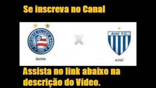 Link : http://aovivonatv.com/assistir-bahia-x-avai-ao-vivo-online-em-hd/