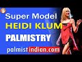 Can you be the next Heidi Klum Supermodel {Palmistry} { TV personality } #0137