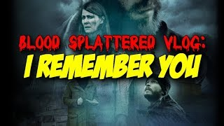 Nonton I Remember You  2017  A K A    G Man   Ig  2017    Blood Splattered Vlog  Horror Movie Review  Film Subtitle Indonesia Streaming Movie Download
