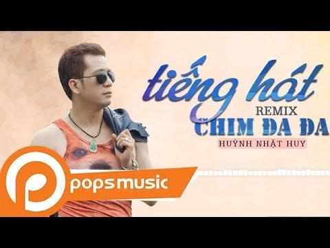 Tiếng Hát Chim Đa Đa (Remix) | Huỳnh Nhật Huy - Thời lượng: 5 phút, 8 giây.