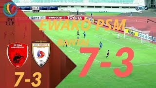 PSM VS Lao Toyota 7-3  Full Highlight & Gol  AFC CUP 2019