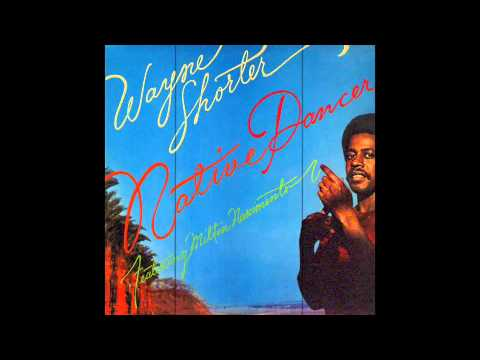 Wayne Shorter - Native Dancer [Full Album] online metal music video by WAYNE SHORTER