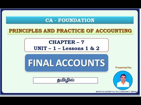 Final Accounts - Intro-CA Foundation-தமிழில்-Ppl & Prac. of Accounting-Chapter-7-U1-Lesson1 & 2