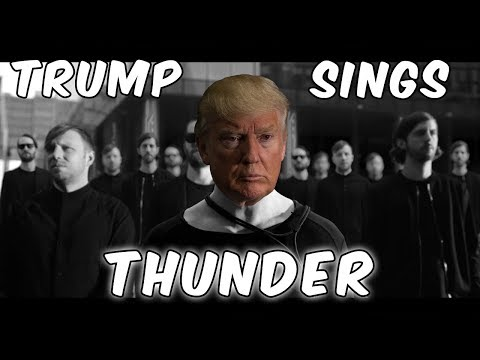 Video Trump Sings - Thunder By Imagine Dragons download in MP3, 3GP, MP4, WEBM, AVI, FLV January 2017