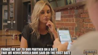 THINGS WE SAY TO OUR PARTNER ON A DATE, THAT WE NEVER WOULD HAVE SAID ON THE FIRST DATE
