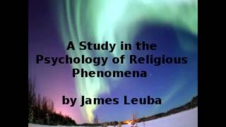 A Study in the Psychology of Religious Phenomena (FULL Audiobook)