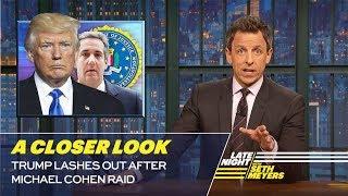 Video Trump Lashes Out After Michael Cohen Raid: A Closer Look MP3, 3GP, MP4, WEBM, AVI, FLV April 2018