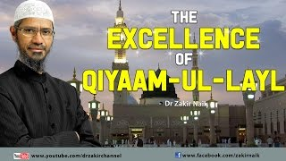 The excellence of Qiyaam-ul-Layl by Dr Zakir Naik