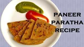 Paneer Paratha Recipe By Sameer Goyal - How To Make Paneer Paratha At Home