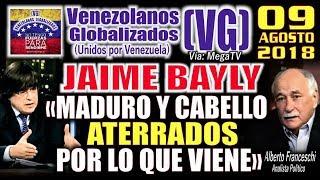 Video (9/8/18) - JAIME BAYLY - «Maduro y Cabello ATĘRRAÐOS por lo que viene» - (VG) MP3, 3GP, MP4, WEBM, AVI, FLV Desember 2018